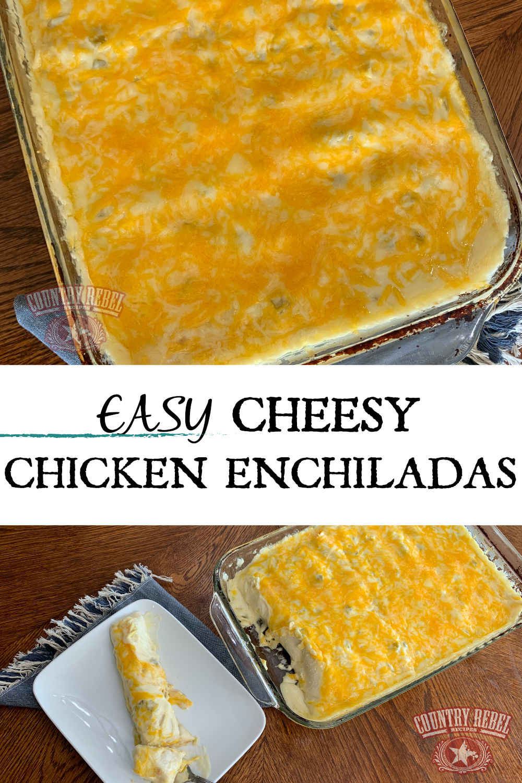 Best Ever Cheesy Chicken Enchiladas Using Rotisserie Chicken